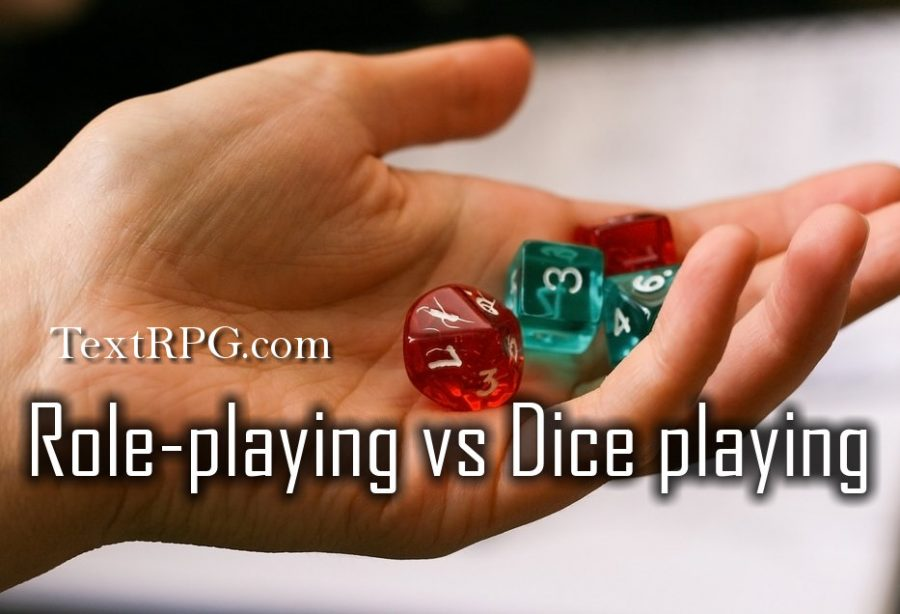 "It is called ""Role-play"" not ""Dice play"""